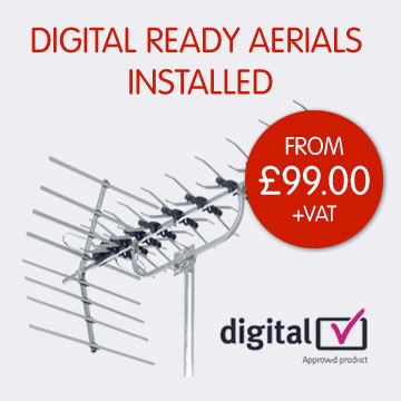 Digital Ready Aerials Installed From �99.00 +Vat